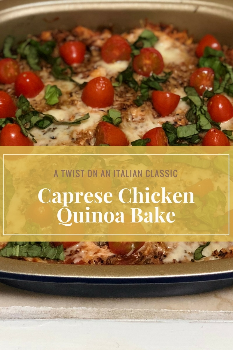 Caprese Chicken Quinoa Bake