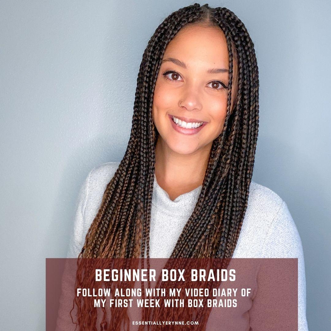 Beginner Box Braids: My First Time Getting Box Braids